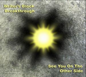 Certain people often help us make a writer's block breakthrough.