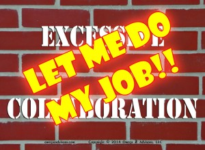 Excessive Collaboration - Let Me Do My Job
