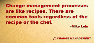 Change management tools will tend to be common among various change management processes.