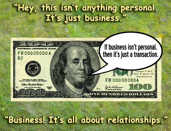 Business is personal because shows people's personal relationship to money.