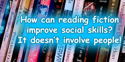 Reading fiction improves social skills? How?