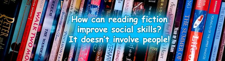 Reading fiction improves social skills? How?