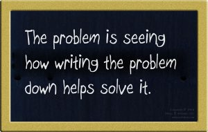 How writing down the problem helps to solve the problem.