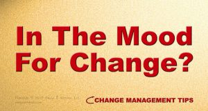 Setting the mood for change should be done before announcing any plans for change.