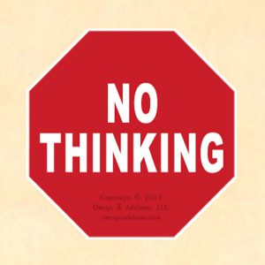 Rules and processes are two key ingredients when learning how to get someone to stop thinking.