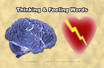 We can sort many words into thinking and feeling words that will allow us to assess people better.