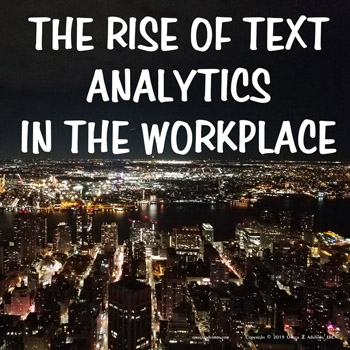 The future of text analytics at work means employees need to be aware of their word choices.